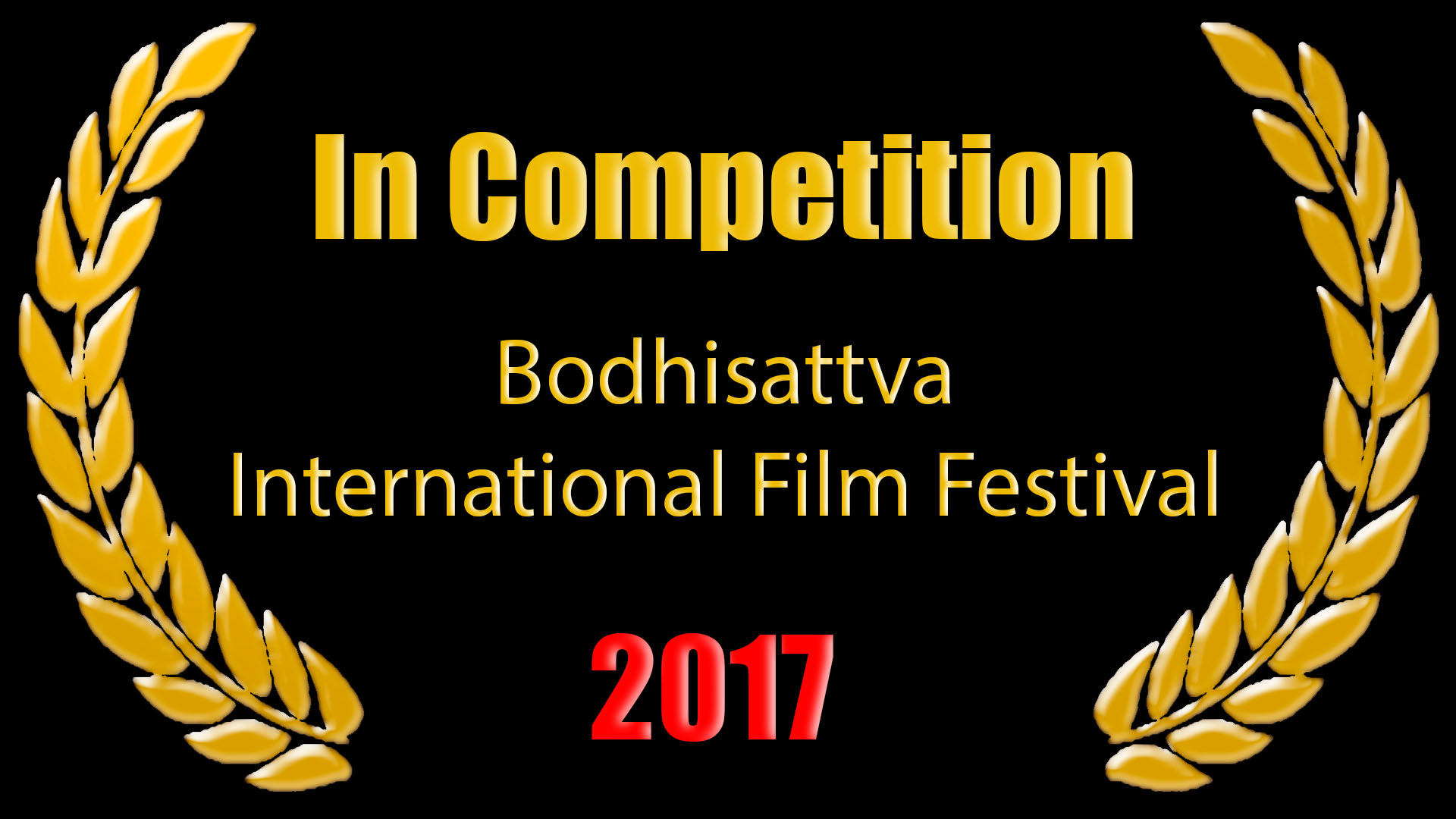 In Competition Bodhisattva International Film Festival 2017