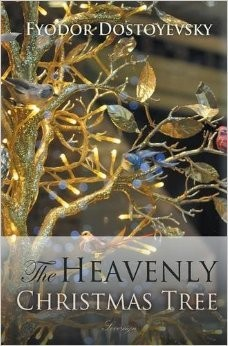 The Heavenly Christmas Tree by Fyodor Dostoyevsky | Dostoyevsky ...