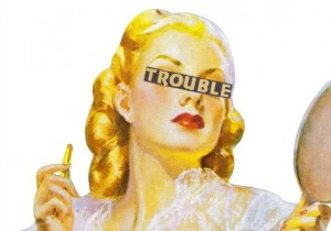 trouble woman
